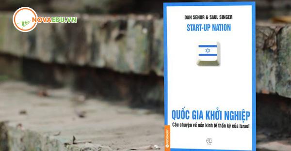 3 cuốn sách nên đọc trong đời về kinh doanh Quốc gia khởi nghiệp - Dan Senor & Saul Singer